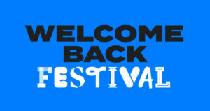 welcome back festival